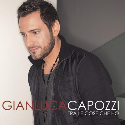 Gianluca Capozzi - Tra Le Cose Che Ho (2014) .mp3 - 320kbps