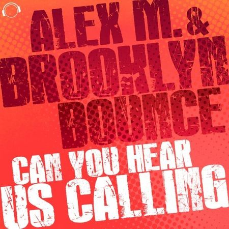 Cover: Alex M. and Brooklyn Bounce-Can You Hear Us Calling-Web-2013-VoiCe