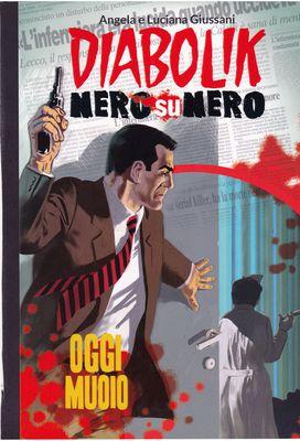 Diabolik Nero su Nero - Volume 18 - Oggi Muoio (2014)