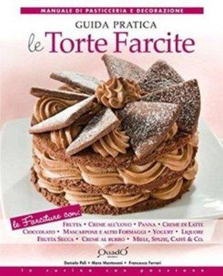Francesca Ferrari - Le torte farcite. Guida pratica