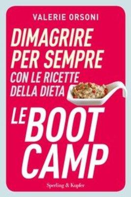 Valérie Orsoni - Dimagrire per sempre con le ricette della dieta LeBootCamp