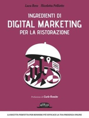 Luca Bove - Ingredienti di digital marketing per la ristorazione