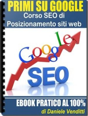 Daniele Venditti - Primi su Google. Corso SEO di posizionamento siti Web