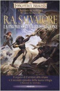 R.A. Salvatore - I soldati di ventura 02. La promessa del re stregone