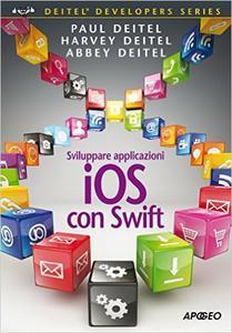 Sviluppare applicazioni iOS con Swift di Paul J. Deitel