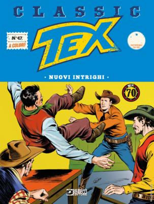 Tex Classic - Volume 47 - Nuovi intrighi (12/2018)