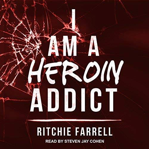 I Am a Heroin Addict [Audiobook]