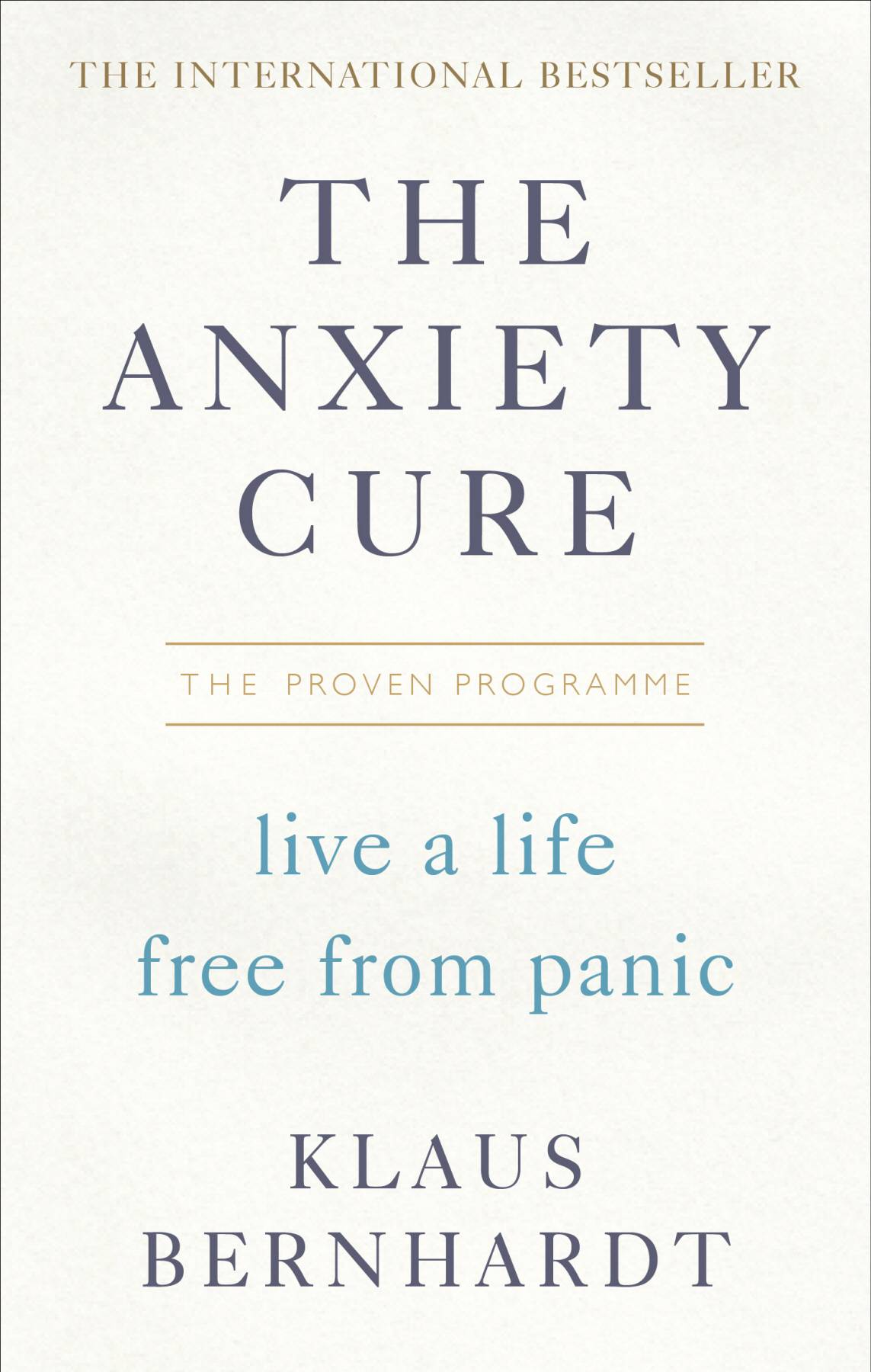 The Anxiety Cure: Live a Life Free From Panic in Just a Few Weeks