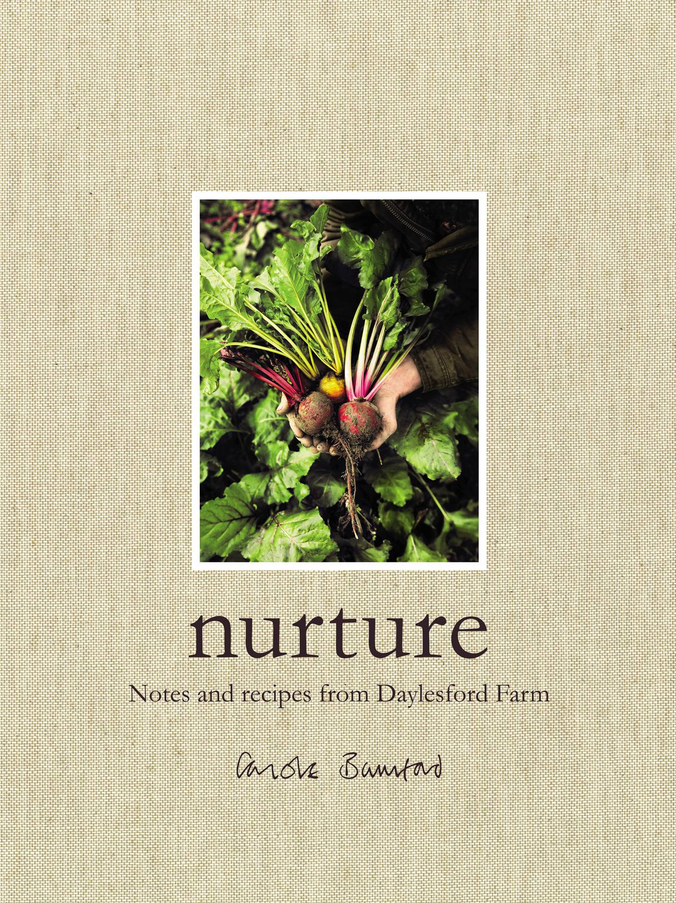 Nurture: Notes and Recipes from Daylesford Farm