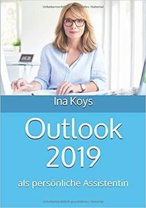 Outlook 2019 als persönliche Assistentin (Kurz & Knackig)