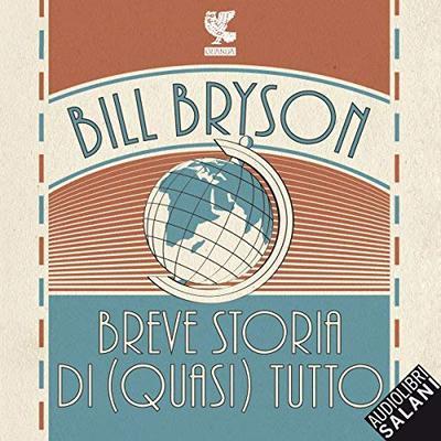 [AUDIOBOOK] Bill Bryson - Breve storia di (quasi) tutto (2018)