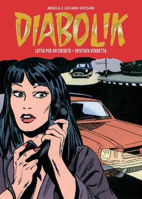 Diabolik - Gli Anni della Gloria N.012 - Lotta per un'eredità - Spietata vendetta (10-2012)