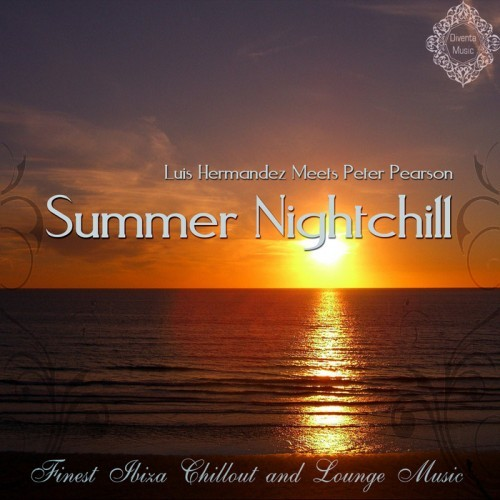 Luis Hermandez meet Peter Pearson - Summer Nightchill Finest Ibiza Chillout & Lounge Music (2013)