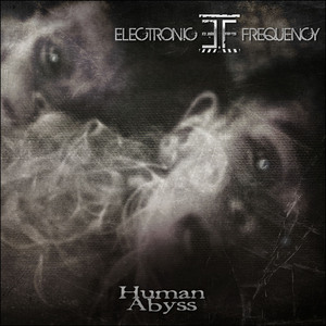 Electronic Frequency – Human Abyss (2016)