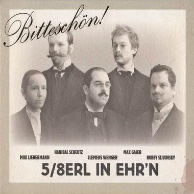 5 Achterl In Ehr'n - Bitteschön! (2010)