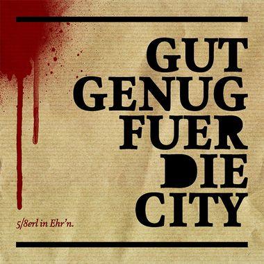 5 Achterl In Ehr'n - Gut Genug Für Die City (2012)