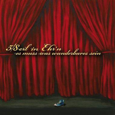 5 Achterl In Ehr'n - Es Muss Was Wunderbares Sein (2008)