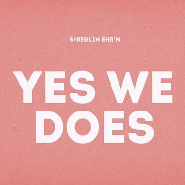 5 Achterl In Ehr'n - Yes We Does (2014)