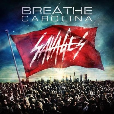 Breathe Carolina - Savages (2014) .mp3 - 320kbps