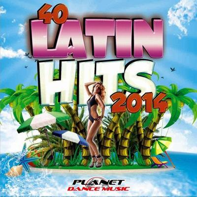 VA - 40 Latin Hits 2014 (2014) .mp3 - 320kbps