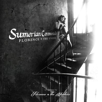 Florence + The Sphinx: Sumerian Ceremonials - A Tribute to Florence + The Machine (2014) .mp3 - 320kbps