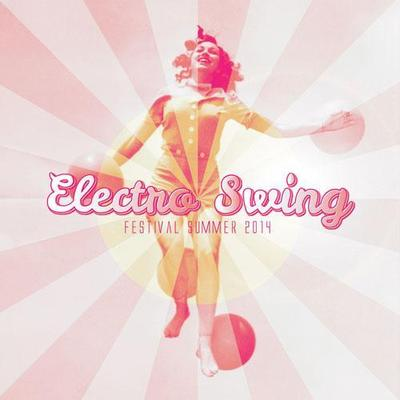 VA - Electro Swing Festival Summer 2014 (2014) .mp3 - 320kbps