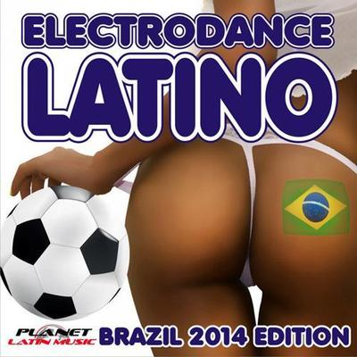 VA - Electrodance Latino. Brazil 2014 Edition (2014) .mp3 - 320kbps