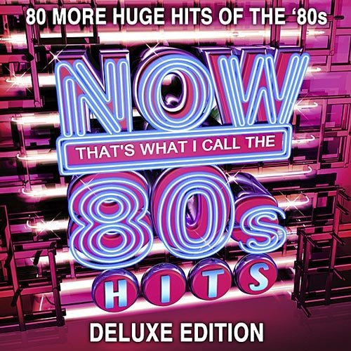Now That's What I Call the 80s Hits [Deluxe Edition]