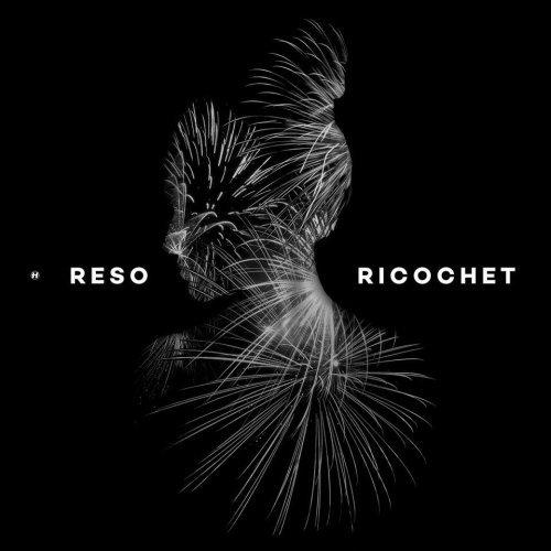 Reso - Ricochet (2015)