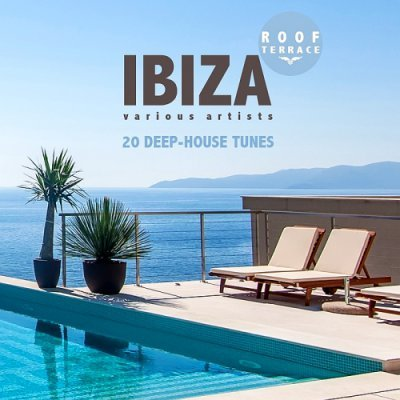 Electronic ibiza roof terrace 20 deep house tunes 2015 for Deep house tunes