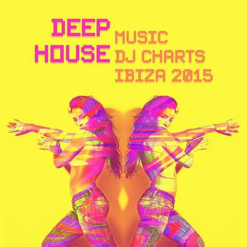 House deep house music dj charts ibiza 2015 for 90s deep house