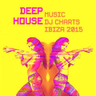 House deep house music dj charts ibiza 2015 for House music charts