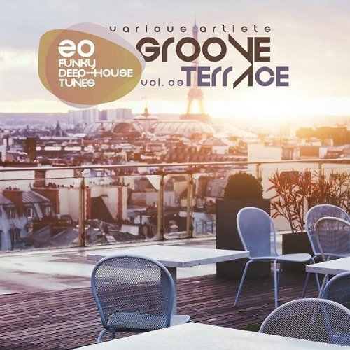 Groove terrace vol 03 20 funky deep house tunes 2015 for Funky house tunes