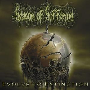 Season Of Suffering – Evolve To Extinction (2015)