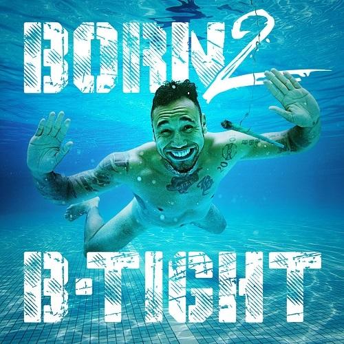 Cover: B-Tight - Born 2 B-Tight (Deluxe Edition) (2016)