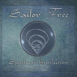 Sailor Free – Spiritual Revolution, Pt. 2 (2016)