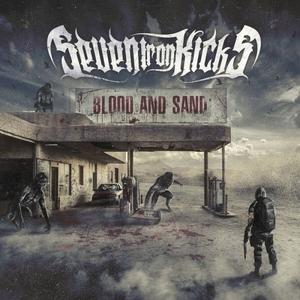 Seven Iron Kicks – Blood And Sand (2016)