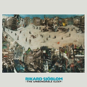 Rikard Sjöblom – The Unbendable Sleep (2016)
