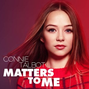 Connie Talbot – Matters to Me (2016)