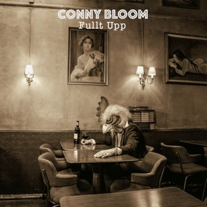 Conny Bloom (Electric Boys) – Fullt Upp (2016)