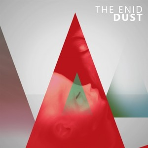 The Enid – Dust (2016)