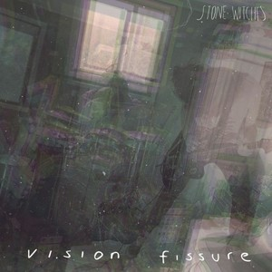 Stone Witches – Vision Fissure (2016)
