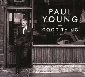 Paul Young – Good Thing (2016)