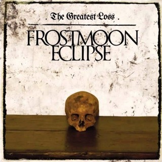 Frostmoon Eclipse - The Greatest Loss (2016)