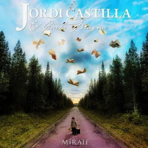 Jordi Castilla & Carta Magna – Mirate (2016)