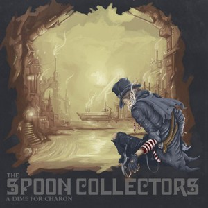 The Spoon Collectors – A Dime For Charon (2016)