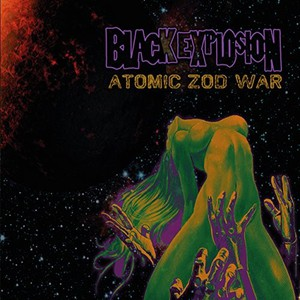 The Black Explosion – Atomic Zod War (2016)