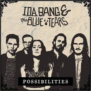 Ida Bang & The Blue Tears – Possibilities (2016)