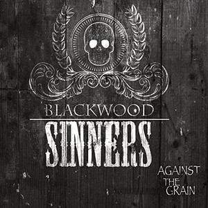 Blackwood Sinners – Against The Grain (2016)