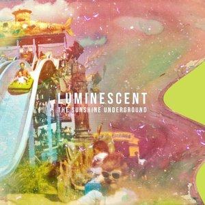 The Sunshine Underground - Luminescent (2016)